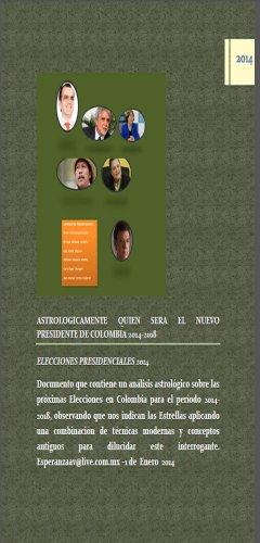 ASTROLOGICAMENTE, QUIEN SERA EL NUEVO PRESIDENTE DE COLOMBIA 2014-2018 por Emma Esperanza Acosta Vásquez
