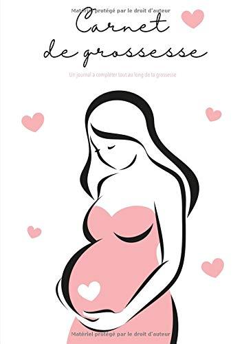 Carnet De Grossesse: Livre Grossesse et Journal De Grossesse: Un journal à compléter tout au long de ta grossesse - Inscris-y tous tes souvenirs pendant les neufs mois que durera ta grossesse. par  Sophie Magie