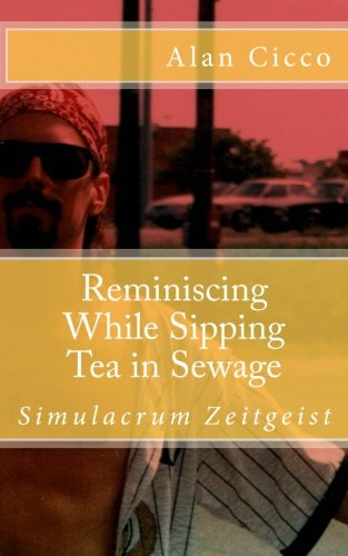 reminiscing while sipping tea in sewage por Alan Cicco