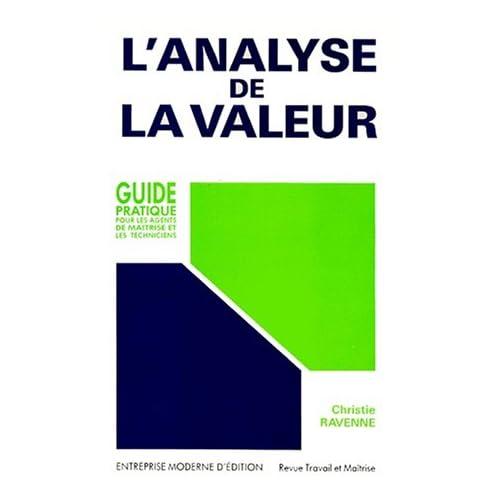 L'ANALYSE DE LA VALEUR. Guide pratique pour les agents de maîtrise et les techniciens
