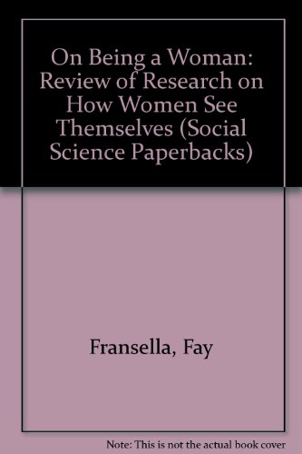 On Being a Woman: Review of Research on How Women See Themselves (Social Science Paperbacks)