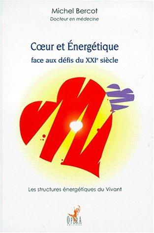 Coeur et énergétique. Face aux défis du XXe siècle par Michel docteur Bercot