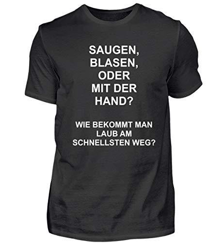 Saugen, Blasen Oder Mit Der Hand? Party Spruch Motiv - Schlichtes Und Witziges Design - Herren Shirt
