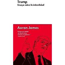 Trump: Ensayo sobre la imbecilidad (Ensayo Combate)