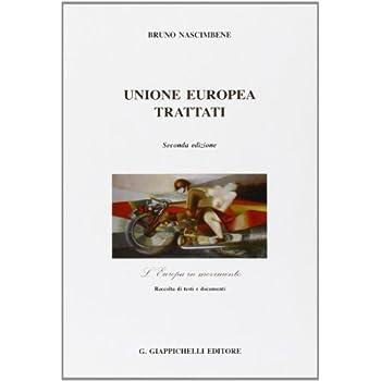 Unione Europea. Trattati. L'europa In Movimento. Raccolta Di Testi E Documenti