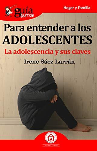 GuíaBurros Para entender a los adolescentes: La adolescencia y sus ...