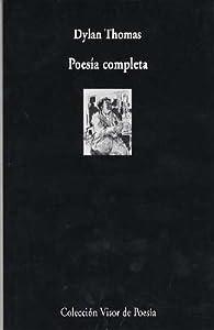 Poesía completa par Dylan Thomas