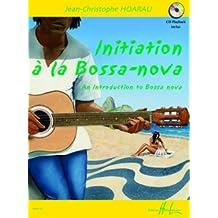 initiation a la Bossa Nova – Arreglados para guitarra – con Tabulador – con CD [