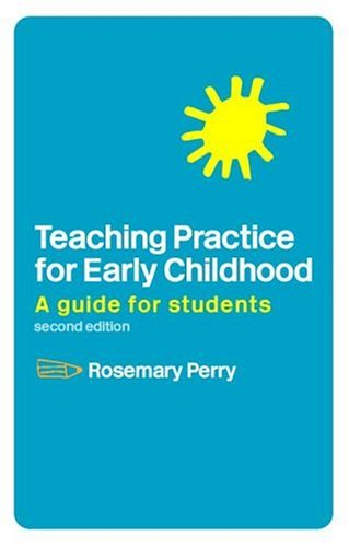 Teaching Practice for Early Childhood: A Guide for Students