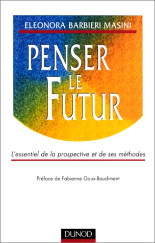 Penser le futur. L' essentiel de la ...