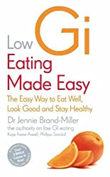 Low GI Eating Made Easy: The Easy Way to Eat Well, Look Good and Stay Healthy