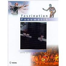 Faszination Pneumatik - Impressionen und Innovationen