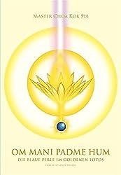 OM MANI PADME HUM: Die blaue Perle im goldenen Lotos