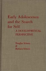 Early Adolescence and the Search for Self: A Developmental Perspective