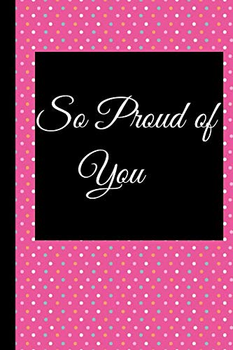 So Proud of You: A Best Sarcasm Funny Quotes Satire Slang Joke College Ruled Lined Motivational, Inspirational Card Book Cute Diary Notebook Journal ... Management for Birthdays, Job, or Family