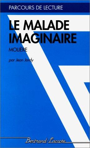 LE MALADE IMAGINAIRE-PARCOURS DE LECTURE