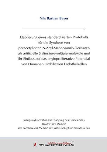 Etablierung eines standardisierten Protokolls für die Synthese von peracetylierten N-Acyl-Mannosamin-Derivaten als artifizielle ... Endothelzellen (Edition Scientifique)