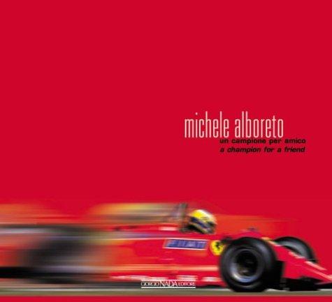 Michele Alboreto. Un campione per amico. Ediz. italiana e inglese
