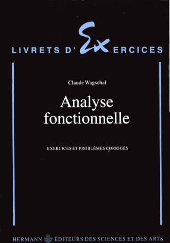 Analyse fonctionnelle : Exercices et problmes corrigs