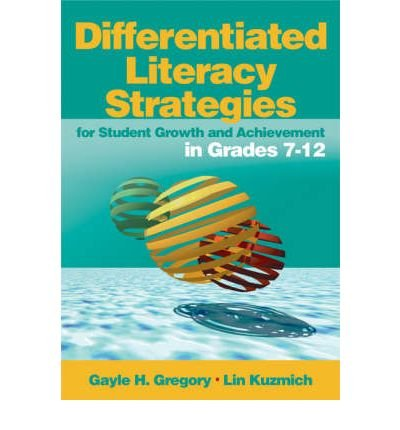 [(Differentiated Literacy Strategies for Student Growth and Achievement in Grades 7-12 )] [Author: Gayle H. Gregory] [May-2005]