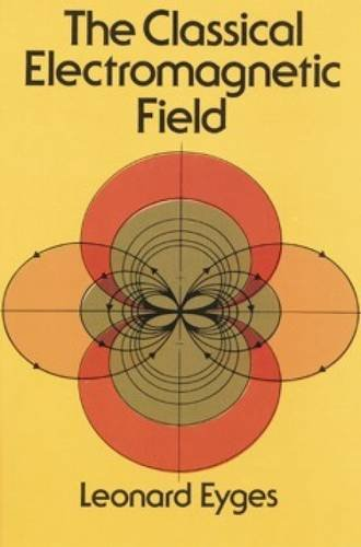 The Classical Electromagnetic Field (Dover Books on Physics)