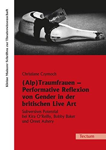Performative Reflexion von Gender in der britischen Live Art: Subversives Potenzial bei Kira O'Reilly, Bobby Baker und Oreet Ashery ... Mainzer Schriften zur Theaterwissenschaft) (Britischer Bobby)