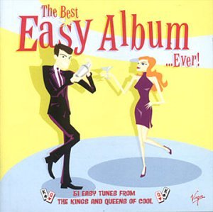 The Best Easy Album ...Ever!