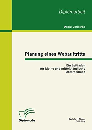 Planung eines Webauftritts: Ein Leitfaden für kleine und mittelständische Unternehmen