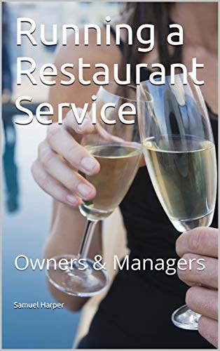 Running a Restaurant Service: Owners & Managers (English Edition)
