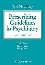 The Maudsley Prescribing Guidelines in Psychiatry de David Taylor