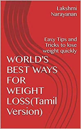 World S Best Ways For Weight Loss Tamil Version Easy Tips And Tricks To Lose Weight Quickly Tamil Edition Ebook Narayanan Lakshmi Amazon In Kindle Store