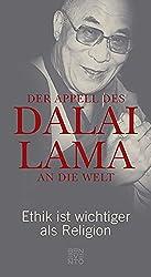 Der Appell des Dalai Lama an die Welt : Ethik ist wichtiger als Religion