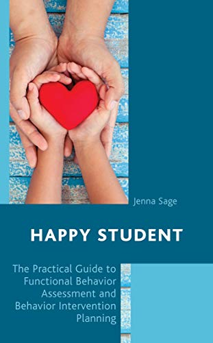 Happy Student: The Practical Guide to Functional Behavior Assessment and Behavior Intervention Planning (English Edition)