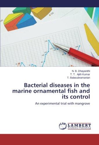 Bacterial Diseases in the Marine Ornamental Fish and Its Control por Dhayanithi N. B.