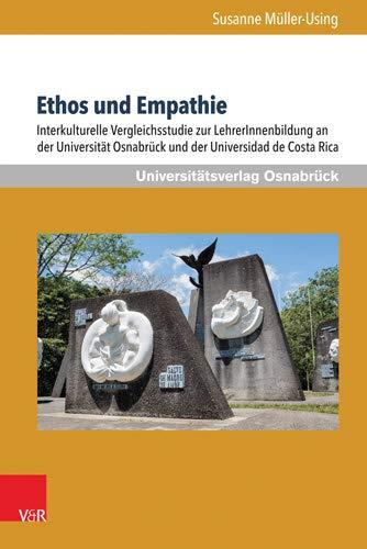 Ethos und Empathie: Interkulturelle Vergleichsstudie zur LehrerInnenbildung an der Universität Osnabrück und der Universidad de Costa Rica (Werte-Bildung interdisziplinär, Band 7) (Wert Von Bildung)