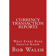 Currency Transaction Reports: What Every Bank Should Know