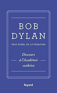 Discours à l'Académie suédoise par Bob Dylan
