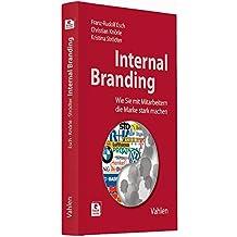 Internal Branding: Wie Sie mit Mitarbeitern Ihre Marke stark machen