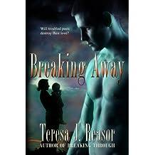 Breaking Away (Military Romantic Suspense) (SEAL Team Heartbreakers Book 3)