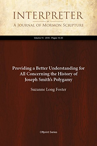 Providing a Better Understanding for All Concerning the History of Joseph Smith's Polygamy (Interpreter: A Journal of Mormon Scripture Book 15) (English Edition) (History Journal Of Mormon)