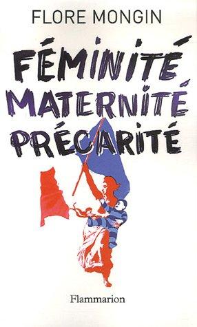 Féminité, maternité, précarité