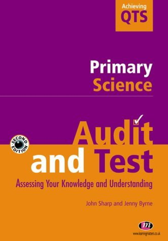 Primary Science: Audit and Test (Achieving QTS Series) by John Sharp (2003-03-01)