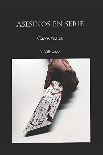 Asesinos en serie: Casos reales por Y. Villaverde