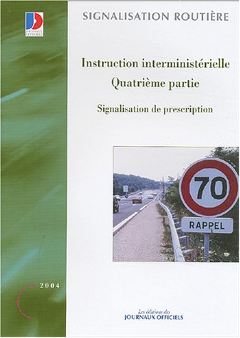 Signalisation de prescription : Instruction interministérielle, quatrième partie par Journaux officiels (DJO)
