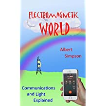 Electromagnetic World (Simple Electricity & Magnetism #3) (English Edition)