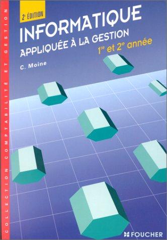 Informatique appliquée à la gestion : 1ère et 2e années, 2e édition