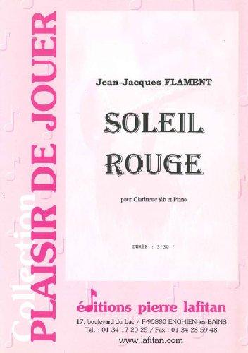LAFITAN FLAMENT JEAN-JACQUES - SOLEIL ROUGE - CLARINETTE ET PIANO Klassische Noten Klarinette -