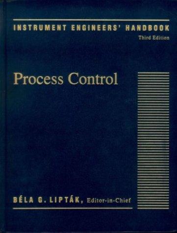 Instrument Engineers' Handbook,(Volume 2) Third Edition: Process Control