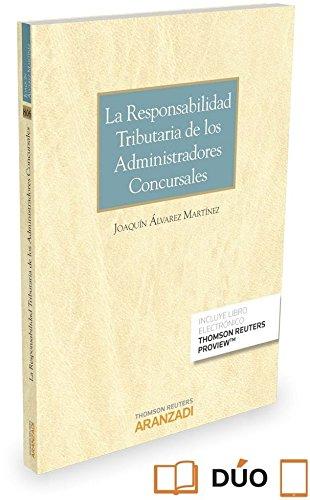 Responsabilidad tributaria de los Administradores Concursales,La (Monografía) por JOAQUIN ALVAREZ MARTINEZ