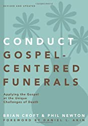 Conduct Gospel-Centered Funerals: Applying the Gospel at the Unique Challenges of Death (Practical Shepherding Series) by Brian Croft (2014-06-03)